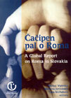 �a�ipen pal o Roma - A Global Report on Roma in Slovakia - ob�lka