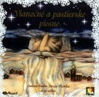 Vianocne a pastierske piesne (Christmas and Shepherds Songs) - CD Cover